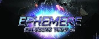 Éphémère Clubbing Tour #1